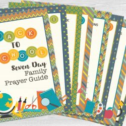 How to Prep Your Child's Heart for School: A Free Back-to-School Prayer Guide